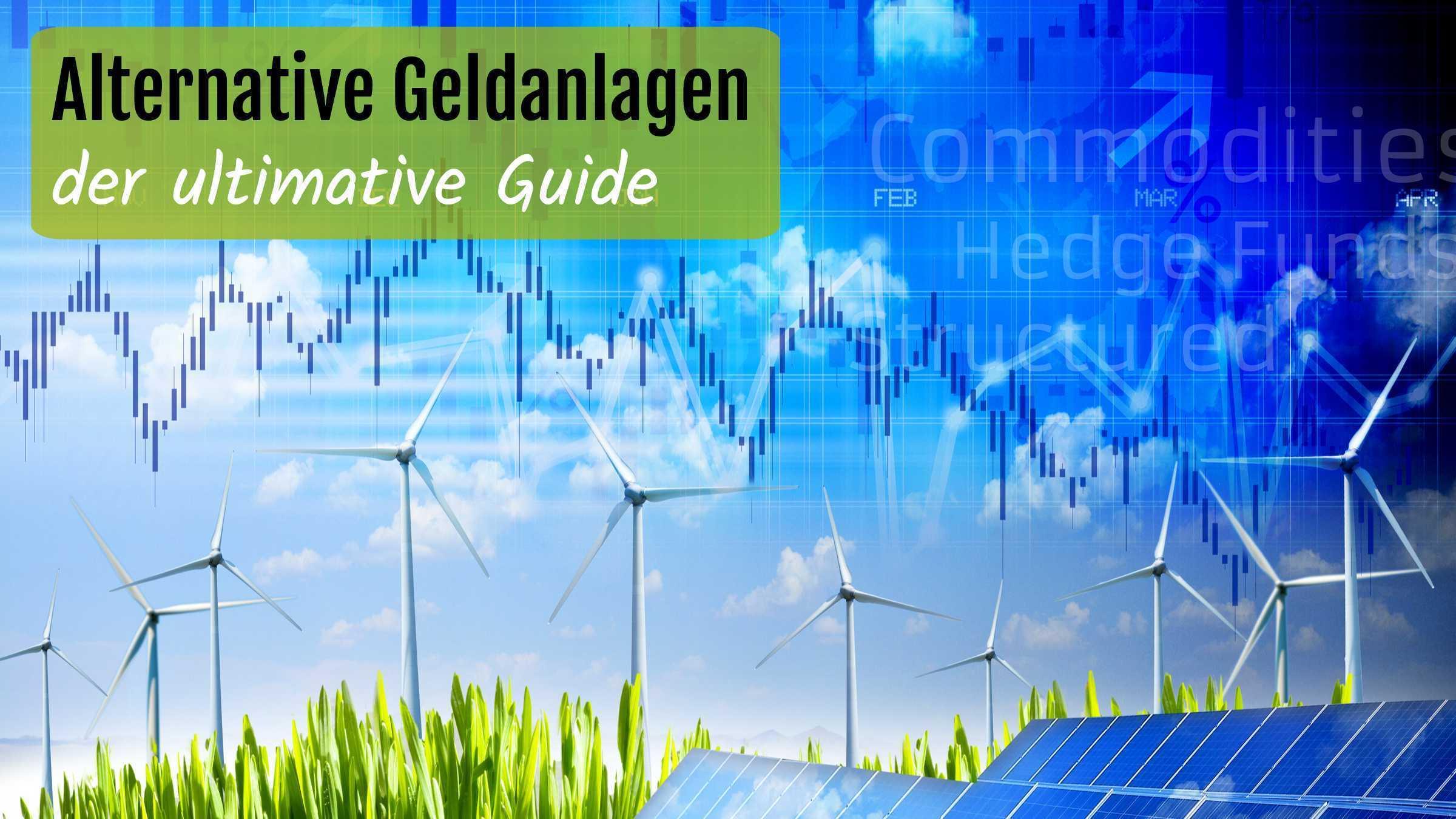 Alternative Geldanlagen (Investments): der ultimative Guide