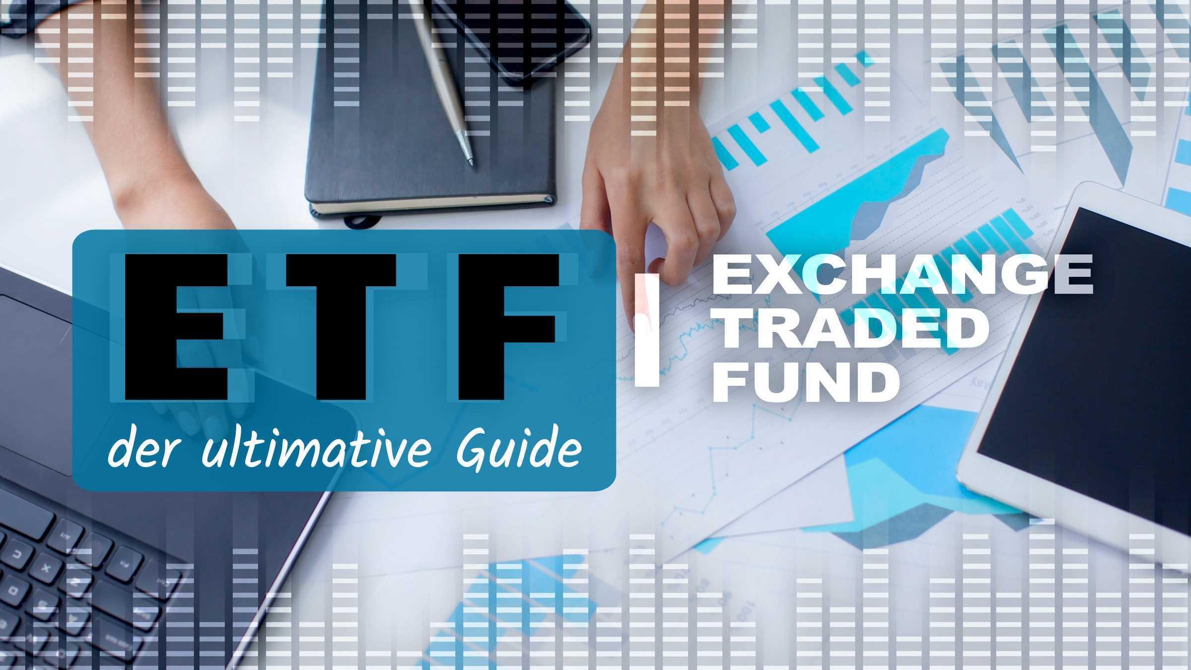 ETFs (Exchange Traded Funds): der ultimative Guide